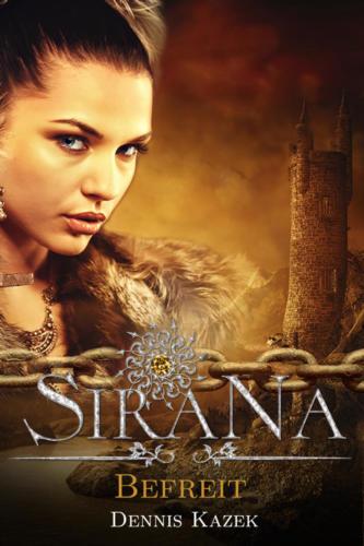 Sirana: Befreit